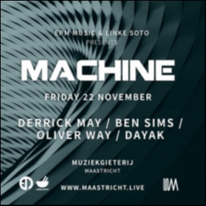 Machine 22 Nov 2019: Derrick May / Ben Sims + more
