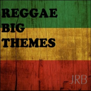 REGGAE BIG THEMES