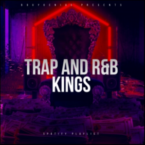 Trap and R&B Kings