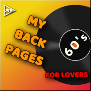 60s MY BACK PAGES | FOR LOVERS