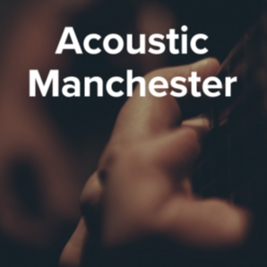 Acoustic Manchester