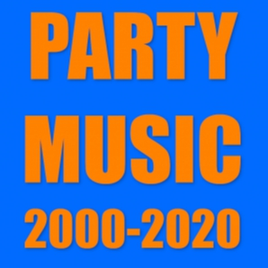 PARTY MUSIC 2000-2020