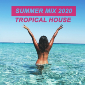 Summer Mix 2020 ???????? Tropical House