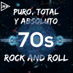 70s Puro, Total y Absoluto Rock and Roll