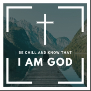 Be Chill and Know That I am God | Christian Chill Out