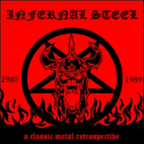 INFERNAL STEEL: A Classic Metal Retrospective