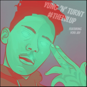 Yung 'N' Turnt by #theLvLup