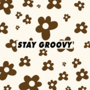 Stay Groovy