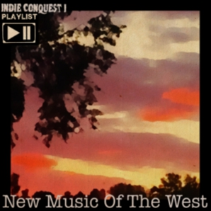Indie Conquest I: New Music Of The West