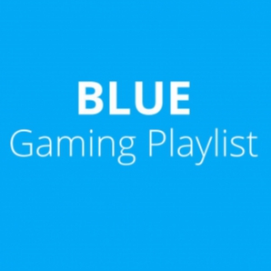 BLUE - GAMING PLAYLIST ????