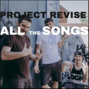 Project Revise: ALL the songs!