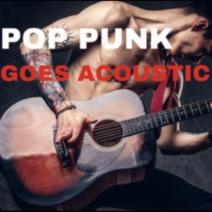 POP PUNK GOES ACOUSTIC