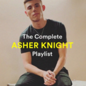The Complete Asher Knight Playlist