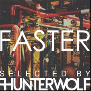 FASTER by Hunterwolf