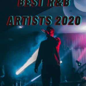 Best NEW R&B Artists | 2020