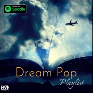 DREAM POP Playlist