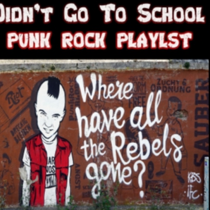 I Didn't Go To School - A Punk Rock Playlist