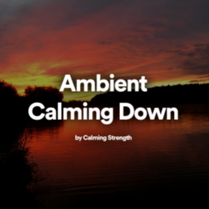 Ambient Calming Down