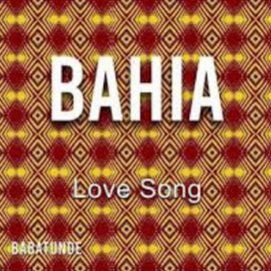 BAHIA LOVE SONG