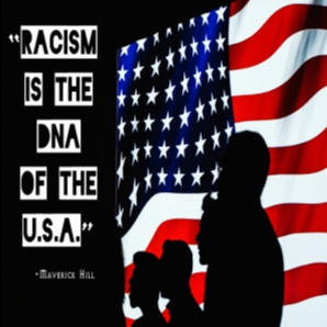 Racism is the DNA of the USA