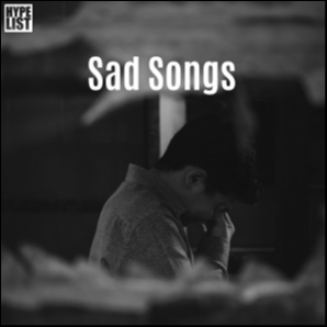 Sad Songs That Make You Cry ???? by HYPELIST