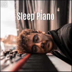 Sleep Piano ???? by HYPELIST