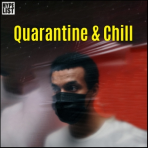 Quarantine And Chill ???? by HYPELIST