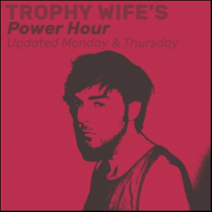 Trophy Wife's Power Hour