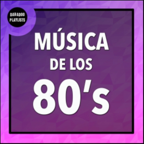 Música de los 80 Internacional. Rock, New Wave, Disco, Dance