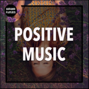 Positive Music, Happy Songs & Upbeat Songs