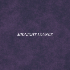 MIDNIGHT LOUNGE